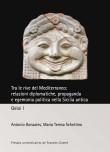 Tra le rive del Mediterraneo: relazioni diplomatiche, propaganda e egemonia politica nella Sicilia antica