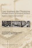 Les trames de l'histoire : entreprises, territoires, consommations, institutions
