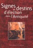 Signes et destins d'élection dans l'Antiquité