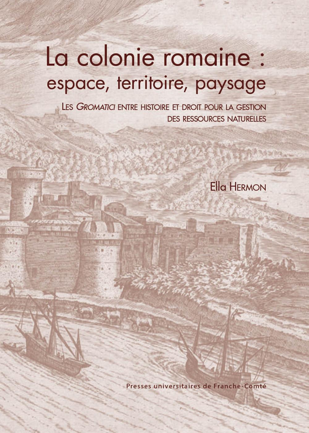 La colonie romaine : espace, territoire, paysage