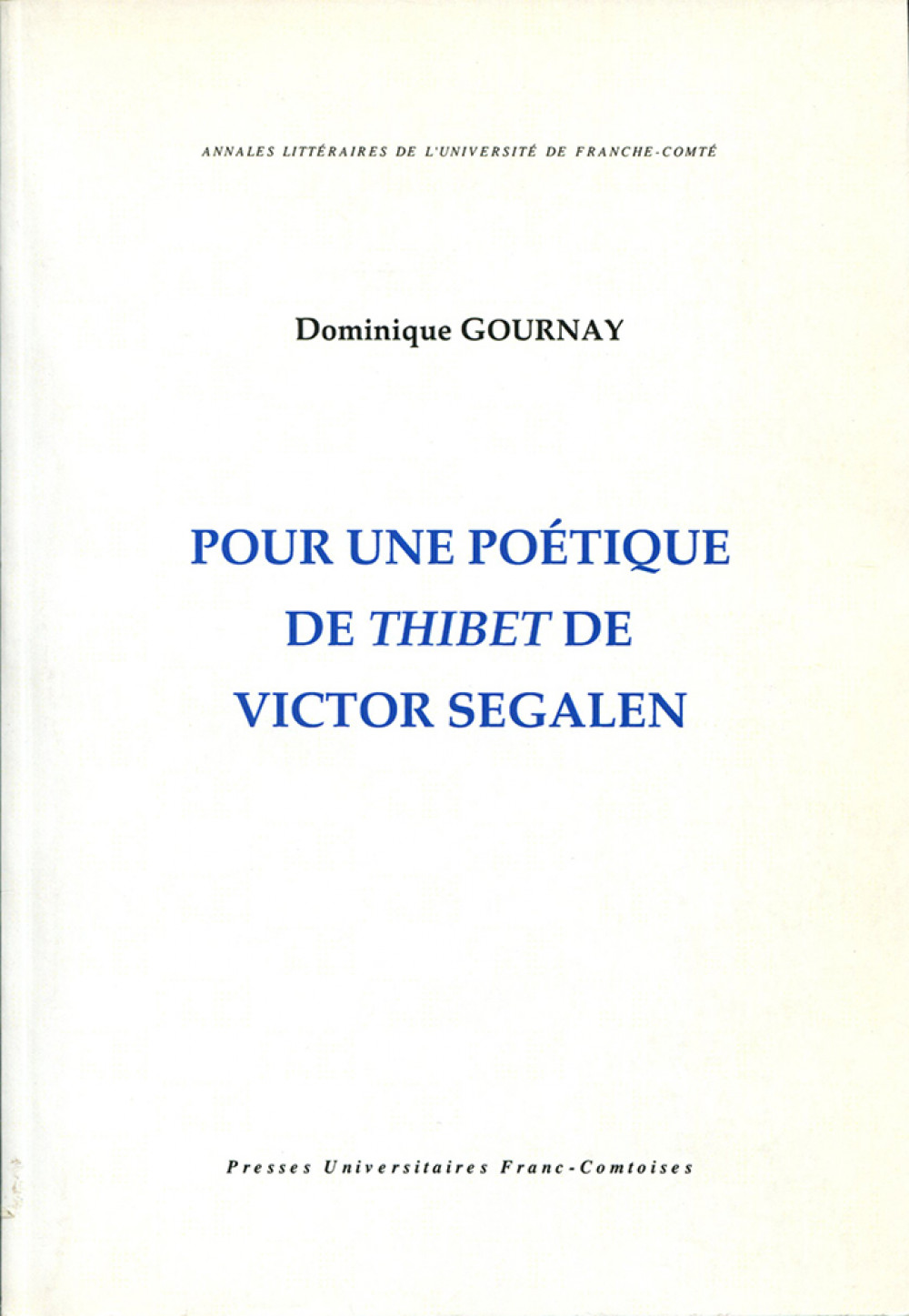 Pour une poétique de <i>Thibet</i> de Victor Segalen