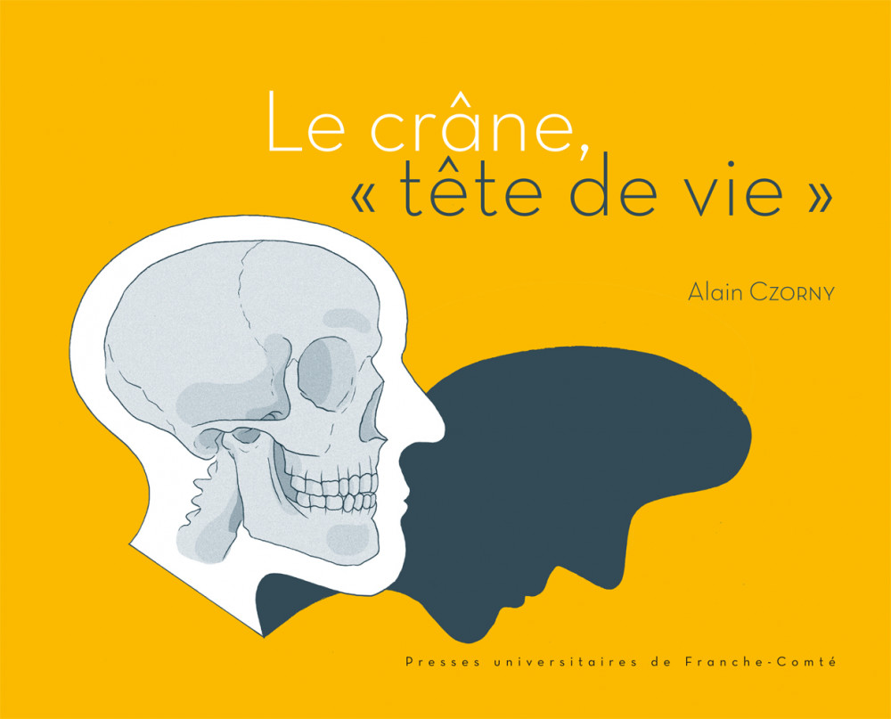 Le Crâne, «tête de vie»