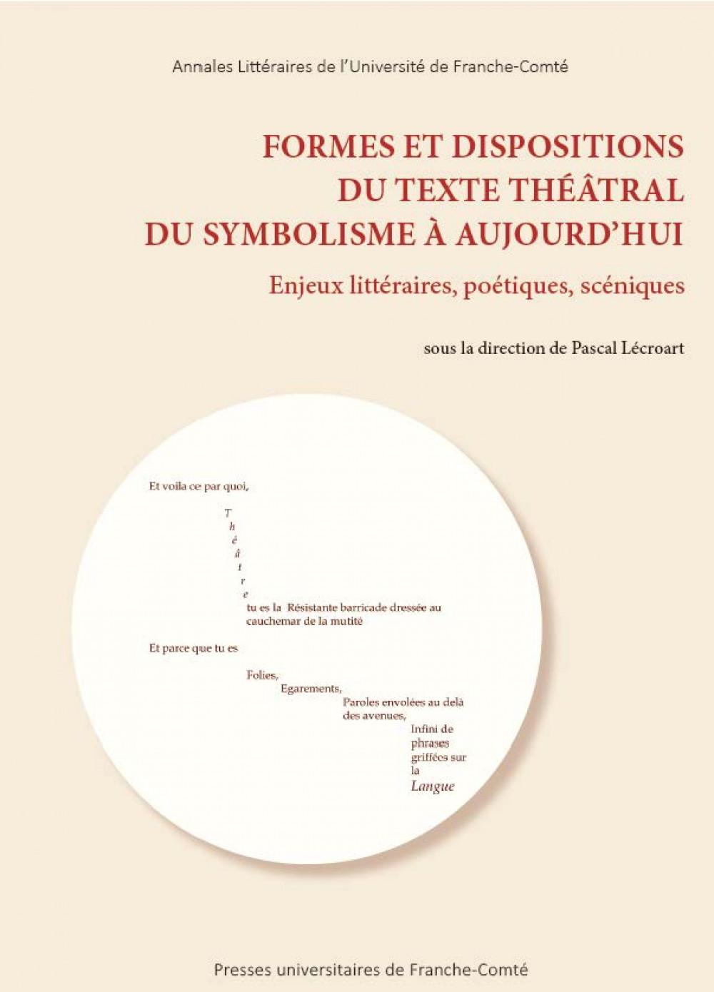 Formes et dispositions du texte théâtral du symbolisme à aujourd'hui