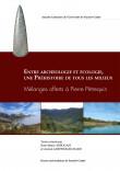 Entre archéologie et écologie, une Préhistoire de tous les milieux