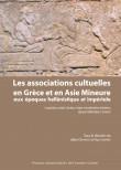 Les associations culturelles en Grèce et en Asie Mineure aux époques hellénistique et impériale