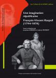 Une imagination républicaine, François-Vincent Raspail (1794-1878)