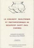 Le gisement néolithique et protohistorique de Besançon Saint-Paul