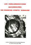 Les agglomérations secondaires en Franche-Comté romaine