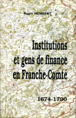 Institutions et gens de finance en Franche-Comté 1674-1790