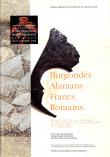 Burgondes Alamans Francs Romains dans l'Est de la France, le Sud-Ouest de l'Allemagne et la Suisse