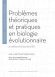 Problèmes théoriques et pratiques en biologie évolutionnaire