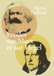 Études sur Marx et sur Hegel