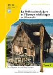 La Préhistoire du Jura et l'Europe néolithique en 100 mots-clés