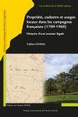Propriété, cadastre et usages locaux dans les campagnes françaises (1789-1960)